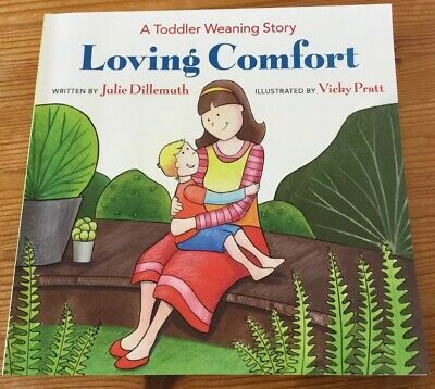 Loving Comfort - A Toddler Weaning Story by Julie Dillemuth - Vicky Pratt