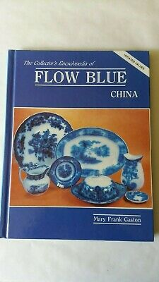 The Collector's Encyclopedia of Flow Blue China Gaston 1996