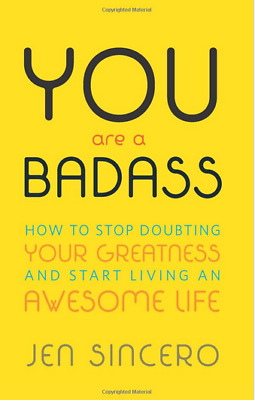 You Are a Badass®: How to Stop Doubting Your Greatness and Start Living an PDF