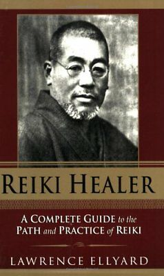 Reiki Healer: A Complete Guide to the Path an... by Ellyard, Lawrence 0940985640