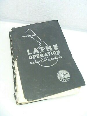 Manual Of Atlas Lathe Operation And Machinists Tables Book