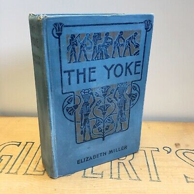 The Yoke by Elizabeth Miller Hardcover Book 1904