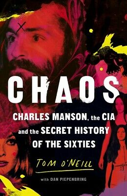 The Chaos: Charles Manson CIA and the Secret History of the Sixties