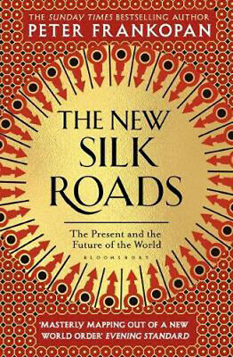 The New Silk Roads: The Present and Future of the World | Peter Frankopan