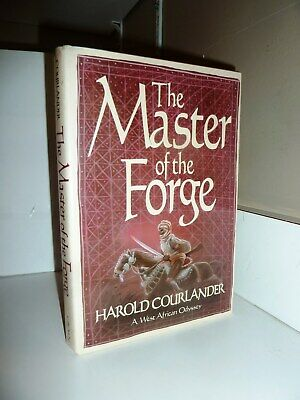 THE MASTER OF THE FORGE signed by Harold Courlander 1983 /1st/1st/ HCDJ/, VGC