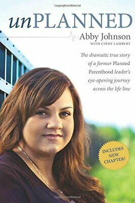 Unplanned: The Dramatic True Story of a Former Planned Parenthood Leader's Eye-O