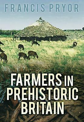 Farmers in Prehistoric Britain by Francis Pryor (English) Paperback Book Free Sh