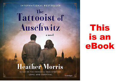 The Tattooist of Auschwitz: A Novel by Heather Morris