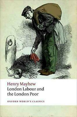 London Labour and the London Poor by Henry Mayhew (English) Free Shipping!
