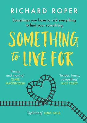 Something to Live For: The most uplifting and life-affirming debut of the year b
