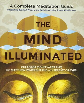 The Mind Illuminated: A Complete Meditation Guide Integrating Buddhist Wisdom An