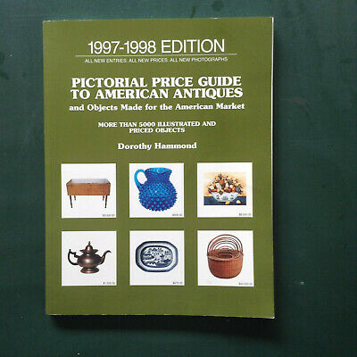 1997-1998 Edition Pictorial Price Guide To American Antiques By Dorothy Hammond