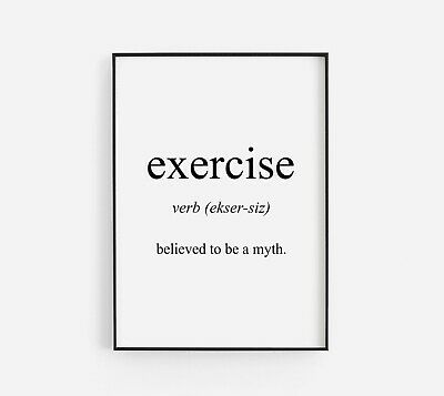 Exercise Diet Meaning Funny Home Life Quote Wall Art Print Picture Black Decor