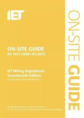 On-Site Guide (BS 7671:2008+A3:2015): IET 9781849198875