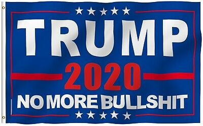 "Donald Trump 2020 Flag No More Bullshit 3X5"" MAGA Flag Banner Flag A++++ USA"