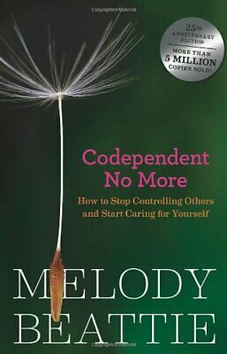 Codependent No More: How to Start Caring for Yourself [E. B00K]