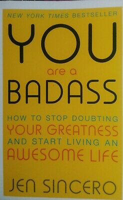 You Are a Badass By Jen Sincero How to Stop Doubting Your Greatness Awesome