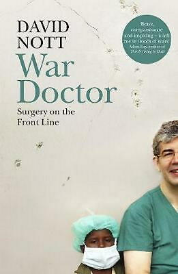 War Doctor: Surgery on the Front Line by David Nott Hardcover Book Free Shipping