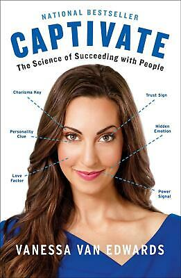 Captivate: The Science of Succeeding with People by Vanessa Van Edwards (English