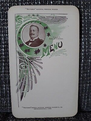 MENU - Victoria Natural Mineral Water - Carlos I ; King of Portugal --- 1900