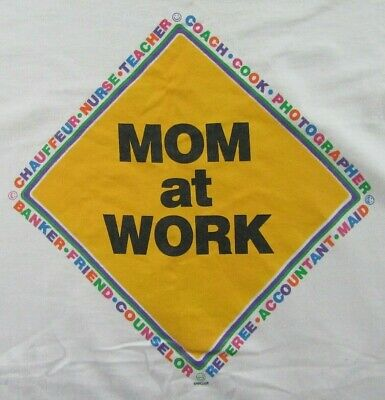 MOM AT WORK Sign Nurse Chauffeur Teacher Coach Cook Mother White T Shirt Size L