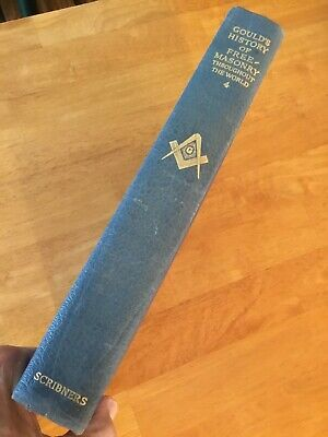 Gould's History Of Freemasonry Throughout The World 1936 Vol. IV Dudley Wright