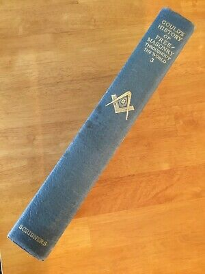 Gould's History Of Freemasonry Throughout The World 1936 Vol. III Dudley Wright