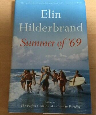 Summer Of 69 A Novel By Elin Hilderbrand-Hardcover First Edition 6/19