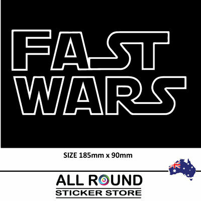 FAST WARS  car sticker window or bumper sticker star wars JDM DRIFT