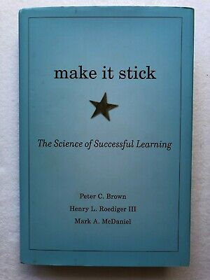 Make It Stick : The Science of Successful Learning by Henry L., III Roediger,...