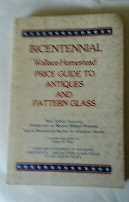 Bicentennial Wallace-Homestead Price Guide to Antiques and Pattern Glass 1975