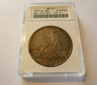 1877-S Trade Dollar ANACS MS-61 DDR DOUBLE DIE Luster & Toning Cherry-Pickers
