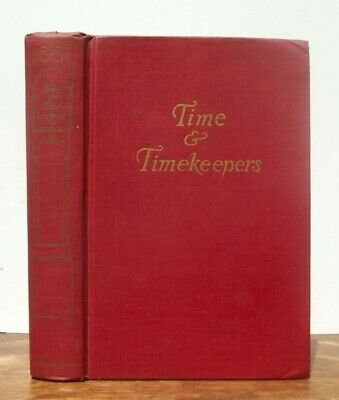 Old CLOCKS WATCHES Book HOROLOGY HISTORY Construction CARE Accuracy CLOCKMAKING