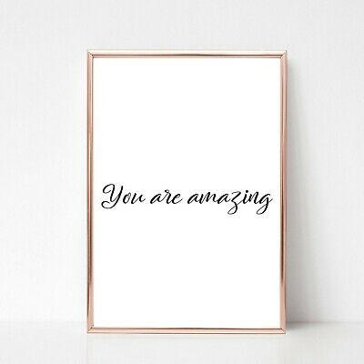 you are amazing print a4 picture UNFRAMED gloss typography quote wall art 20