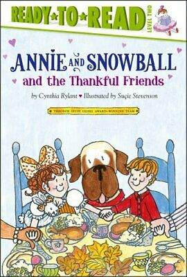 NEW - Annie and Snowball and the Thankful Friends by Rylant, Cynthia