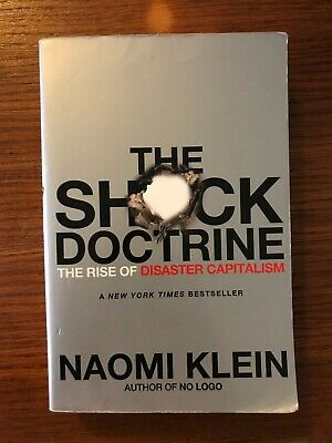 The Shock Doctrine : The Rise of Disaster Capitalism by Naomi Klein (2008,...