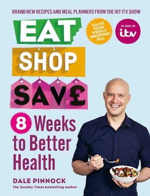 Dale Pinnock-Eat Shop Save: 8 Weeks To Better Health BOOK NEW