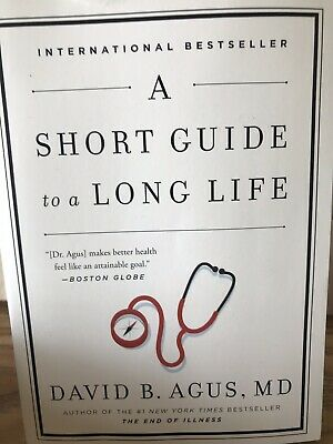 A Short Guide to a Long Life by David B. Agus (2014, Paperback)