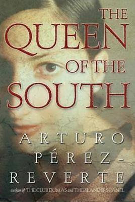 The Queen of the South by Arturo Pérez-Reverte (2004, Hardcover)
