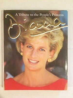 Diana - A Tribute To The Peoples Princess - Large Hardback Book With Dust Jacket