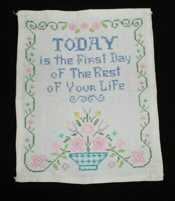 "Completed cross stitch sampler ""Today is the First Day...."". Very sweet"