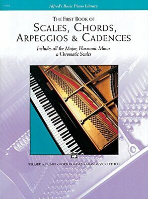 The First Book of Scales, Chords, Arpeggios & Cadences: Includes All the Major,