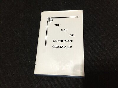 The Best of J. E. Coleman:  Clockmaker