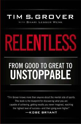 NEW - Relentless: From Good to Great to Unstoppable by Grover, Tim S.