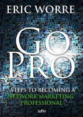 Go Pro - 7 Steps To Becoming a Network Marketing Professional Eric Worre Book