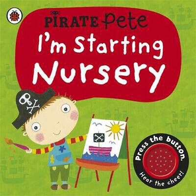 I'm Starting Nursery: A Pirate Pete Book | Amanda Li