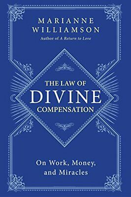 NEW - The Law of Divine Compensation: On Work, Money, and Miracles