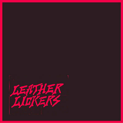 """Leather Lickers - Leather Lickers // Vinyl 7"""""""