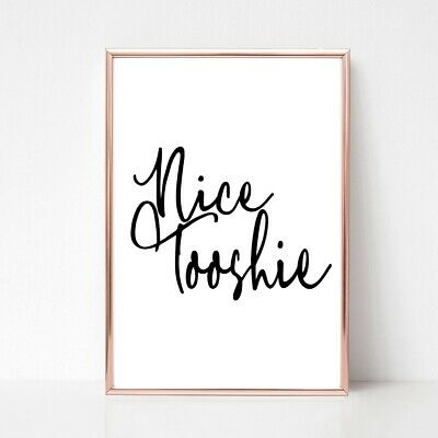 NICE TOOSHIE PRINT PICTURE FUNNY BATHROOM QUOTE unframed WALL ART