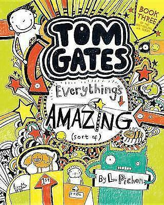 Tom Gates: Everything's Amazing (Sort Of) by L Pichon (Paperback, 2012)